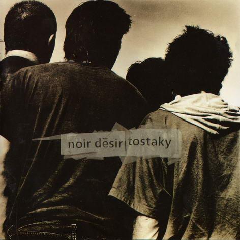 Noir_desir_Tostaky_front